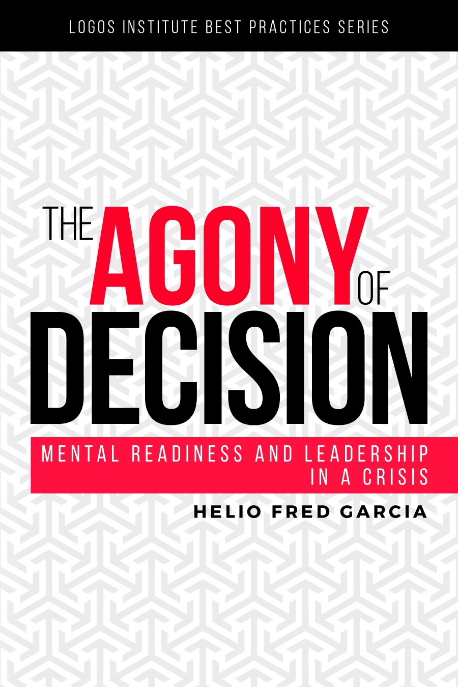 New Book: The Agony of Decision by Helio Fred Garcia