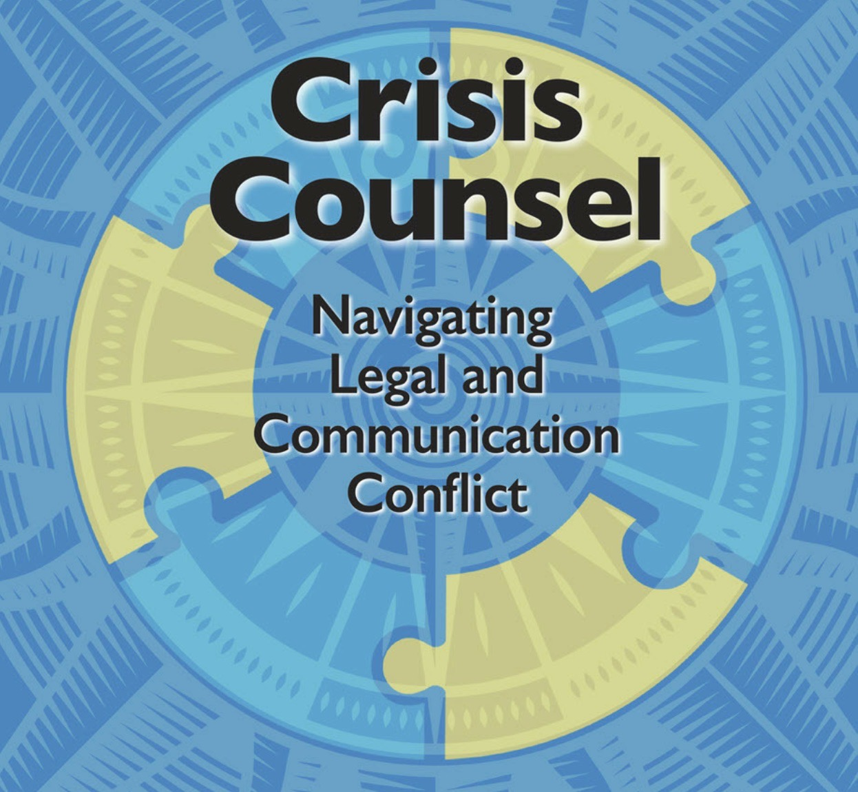 Worth Reading – Crisis Counsel: Navigating Legal and Communication Conflict, by Tony Jaques, PhD