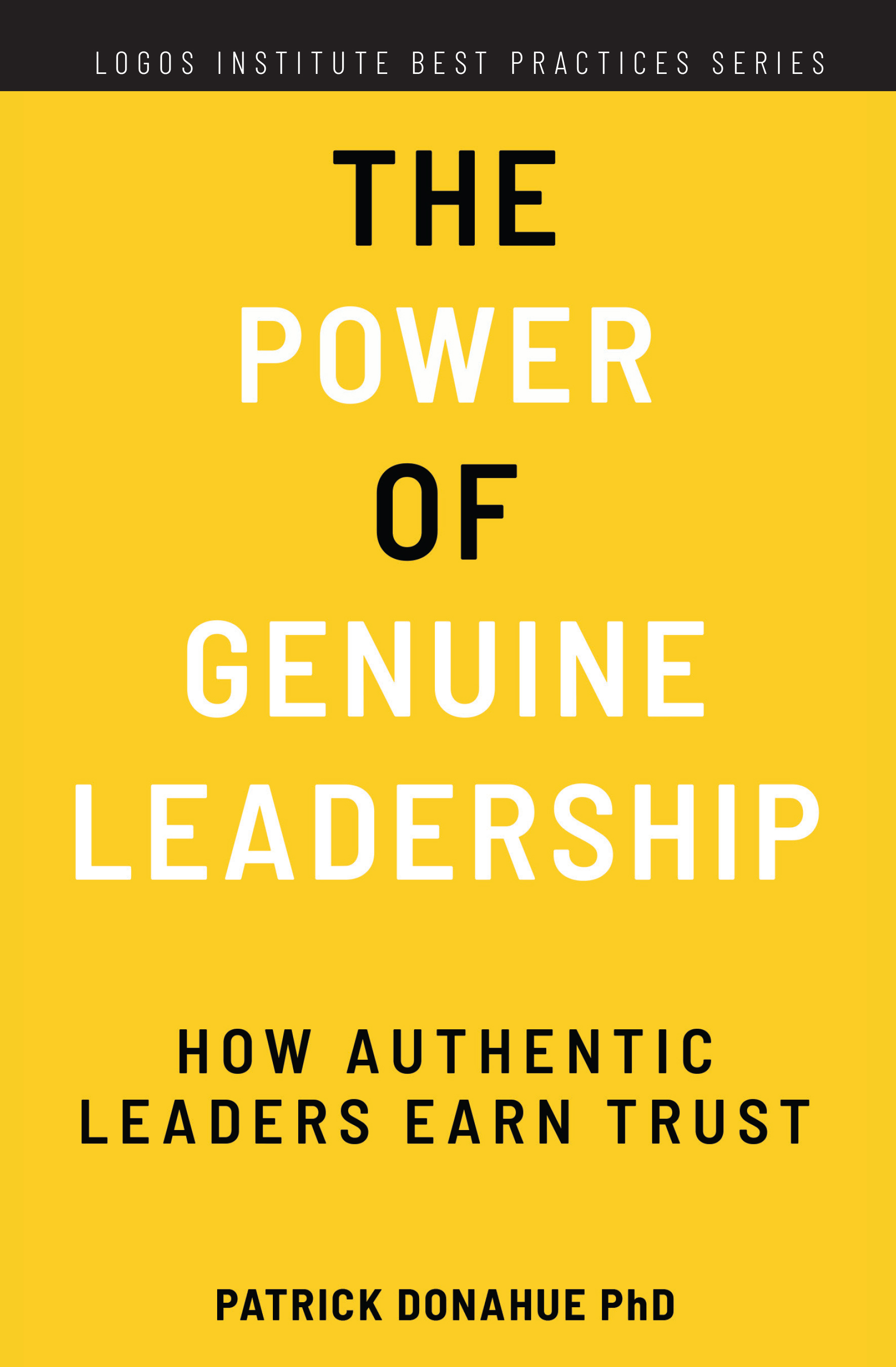 Logos Institute Press Publishes Its Third Title: 'The Power of Genuine Leadership'